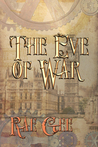 The Eve of War by Rae Gee