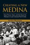 Creating a New Medina by Venkat Dhulipala