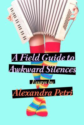 A Field Guide to Awkward Silences