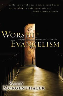 Worship Evangelism by Sally Morgenthaler