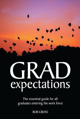 Grad Expectations by Rob Cross