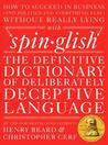 Spinglish: The Definitive Dictionary of Deliberately Deceptive Language