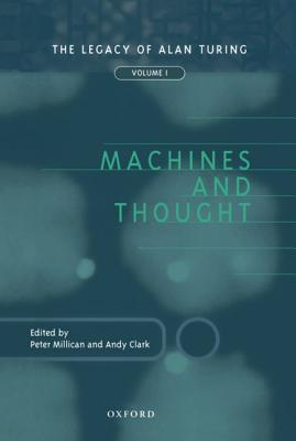 The Legacy of Alan Turing: Machines and Thought Vol 1 Peter Millican
