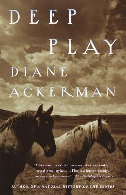 Deep Play by Diane Ackerman