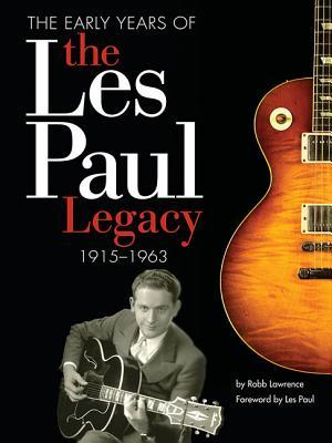 The Les Paul Legacy by Robb Lawrence