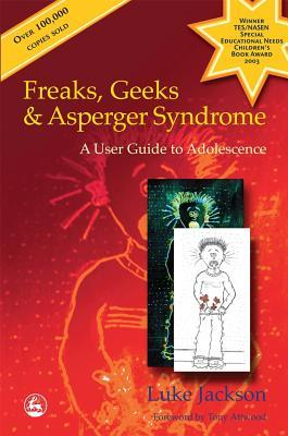 Freaks, Geeks & Asperger Syndrome by Luke Jackson