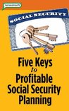 5 Keys to Profitable Social Security Planning