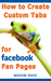 How to Create Custom Tabs for Facebook Fan Pages