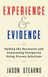 Experience & Evidence: Ending the Recession and Generating Prosperity Using Proven Solutions