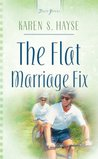 The Flat Marriage Fix by Karen S Hayse
