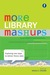 More Library Mashups: Exploring New Ways to Deliver Library Data