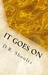 It Goes On (A Short Story Collection, #1)