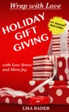 Wrap with Love:  Holiday Gift Giving with Less Stress and More Joy