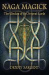 Naga Magick: The Wisdom of the Serpent Lords