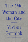 The Odd Woman and the City by Vivian Gornick