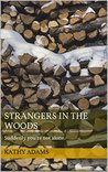 Strangers in the Woods: Suddenly you're not alone.