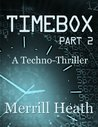 Timebox - Part 2: A Techno-thriller