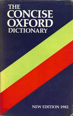 The Concise Oxford Dictionary Of Current English: Based On The Oxford English Dictionary And Its Supplements