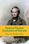 Switch Pitcher: Evolution of Darwin
