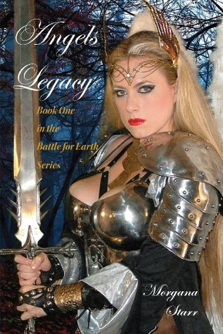 Angels Legacy: Book One: Battle for Earth: Volume 1  by  Morgana Starr