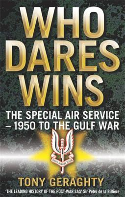 Who Dares Wins by Tony Geraghty
