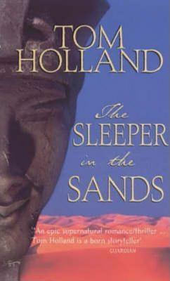 The Sleeper in the Sands by Tom Holland