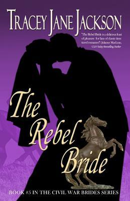 The Rebel Bride by Tracey Jane Jackson