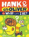 Hank & Snoliver in What Can I Be?
