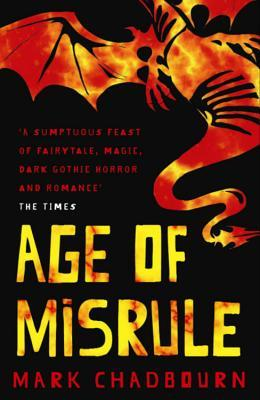 The age of misrule  by Mark Chadbourn