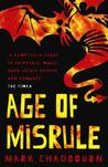 The age of misrule : world's end, darkest hour, always forever