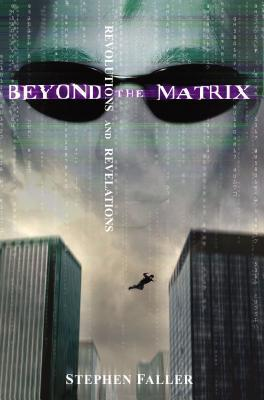 Beyond the Matrix: Revolutions and Revelations