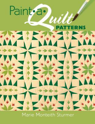Paint-A-Quilt Patterns Marie Monteith Sturmer