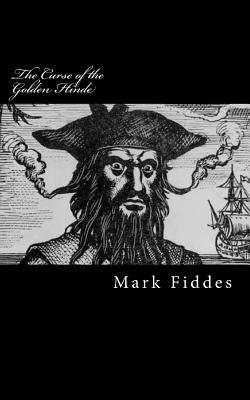 The Curse of the Golden Hinde by Mark Fiddes