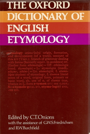 The Oxford Dictionary of English Etymology by C.T. Onions