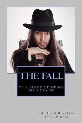 The Fall of a Blood Drinking Drug Dealer by Steven Rage