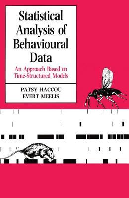 Statistical Analysis Of Behavioural Data by Patsy Haccou