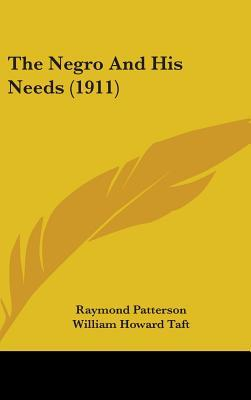 The Negro and His Needs by Raymond Patterson