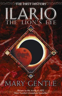 Ilario - The Lion's Eye: The First History. Mary Gentle