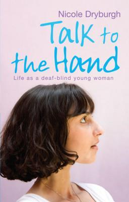 Talk To The Hand by Nicole Dryburgh