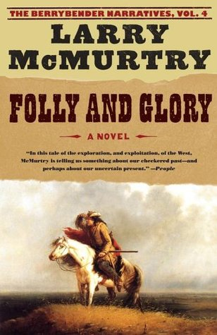 Folly and Glory by Larry McMurtry