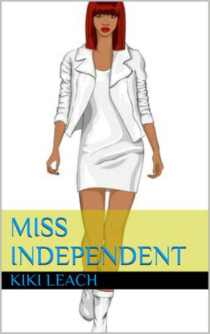 Miss Independent by Kiki Leach