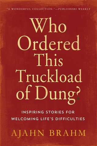 Who Ordered This Truckload of Dung?: Inspiring Stories for Welcoming Life's Difficulties