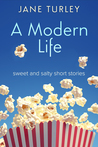 A Modern Life by Jane Turley