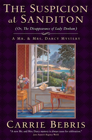 The Suspicion at Sanditon (Or, The Disappearance of Lady Denham) (Mr. and Mrs. Darcy Mysteries, #7)