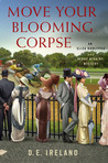 Move Your Blooming Corpse: An Eliza Doolittle & Henry Higgins Mystery (Eliza Doolittle & Henry Higgins Mystery, #2)
