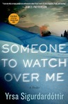 Someone to Watch Over Me: A Thriller (Þóra Guðmundsdóttir, #5)