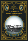 A Stranger Comes to Town (Circus of Brass and Bone, #0.5)