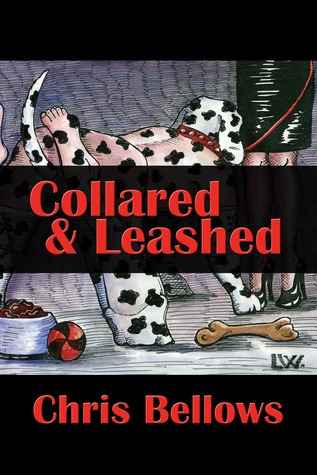 Collared & Leashed, a Novel of Female Domination