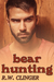 Bear Hunting by R.W. Clinger