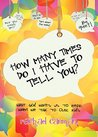 How Many Times Do I Have to Tell You?: What God wants us to hear when we talk to our kids